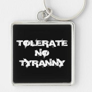 """""""Tolerate No Tyranny"""" Keychain"""