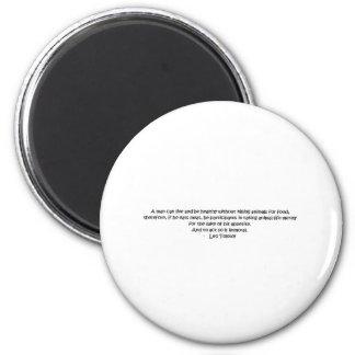 Tolstoy vegetarian quote 6 cm round magnet