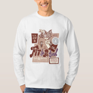 Tom and Jerry Fit To Be Tied T Shirts