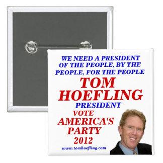 Tom Hoefling for President 2012 15 Cm Square Badge