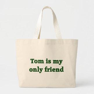 Tom is my only friend jumbo tote bag