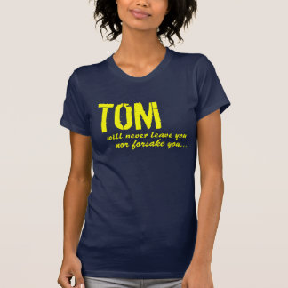 Tom is There for You! T-Shirt
