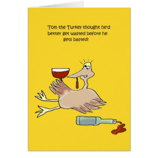 Tom the Turkey gets wasted funny Thanksgiving card