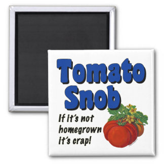 Tomato Snob Funny Saying Magnet