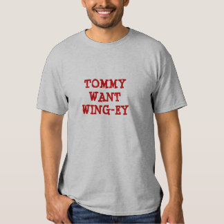 Tommy Want Wing-ey Shirt