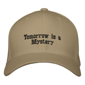 Tomorrow is a Mystery Embroidered Baseball Cap