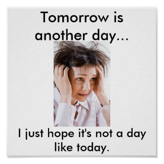 Tomorrow is another day print