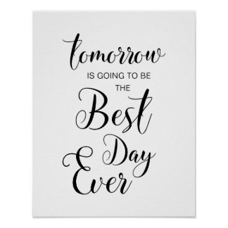 tomorrow is going to be the best day ever poster