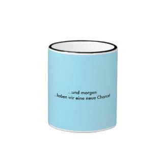 Tomorrow new Chance-German text Ringer Mug