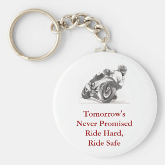 Tomorrow's Never Promised Ride Hard, Ride Safe Basic Round Button Key Ring