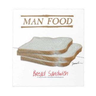 Tony Fernandes's Man Food - bread sandwich Notepad