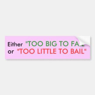 Too Big to Fail' Bumper Sticker
