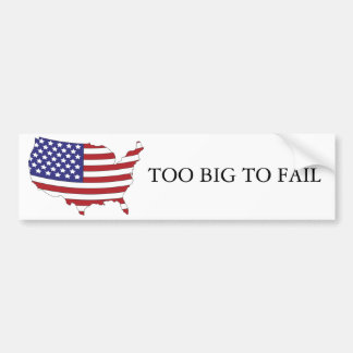 TOO BIG TO FAIL USA BUMPER STICKER