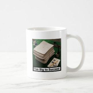 Too Big to Succeed Coffee Mugs