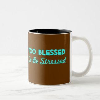 Too Blessed Coffe Mug