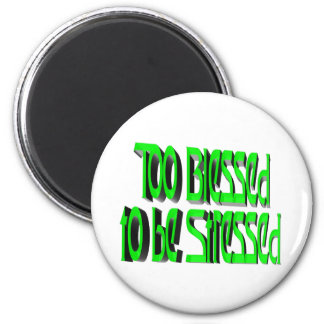 Too Blessed to be Stressed 6 Cm Round Magnet