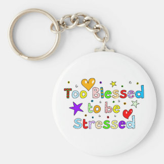 Too Blessed To Be Stressed Key Ring