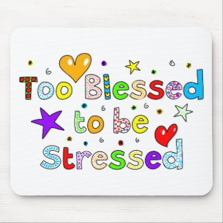 Too Blessed To Be Stressed Mousepad