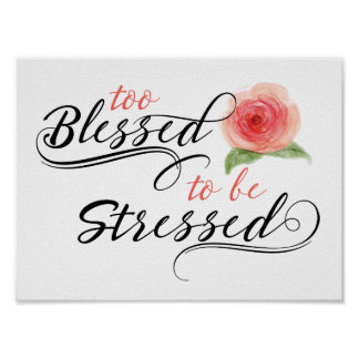 Too Blessed to be Stressed Print