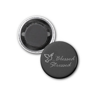 Too Blessed to be Stressed small button Magnets