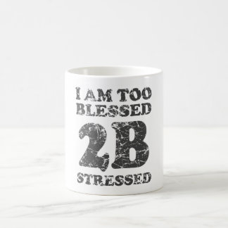 Too Blessed to be Stressed - weathered design Coffee Mug