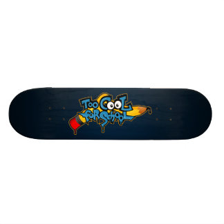 Too Cool for School Skateboard