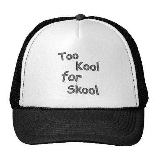 Too cool for school trucker hat