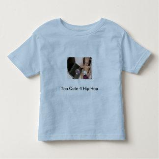 Too Cute 4 Hip Hop T-shirts