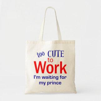 Too Cute to Work Bag