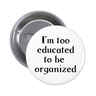 Too Educated 6 Cm Round Badge