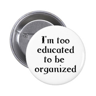 Too Educated Pinback Button