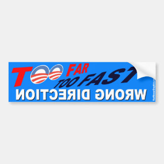 Too Far Too Fast Wrong Direction Bumper Stickers