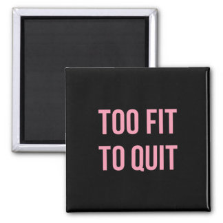 Too Fit Fitness Funny Quotes Black Pink Square Magnet