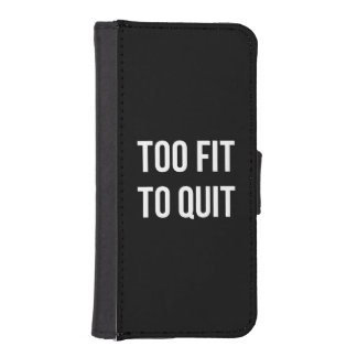 Too Fit Fitness Funny Quotes Black White iPhone SE/5/5s Wallet Case