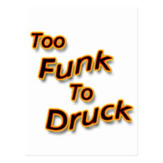 Too Funk To Drunk bright Postcard