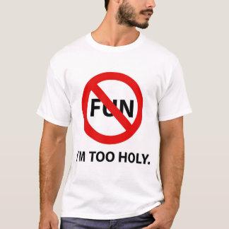 TOO HOLY T-Shirt