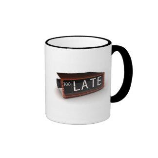 Too Late Ringer Mug