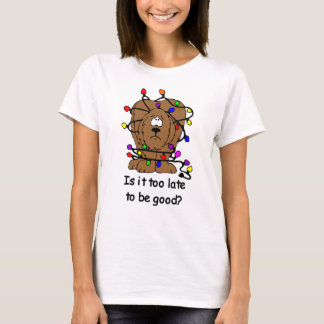 Too late to be good? T-Shirt