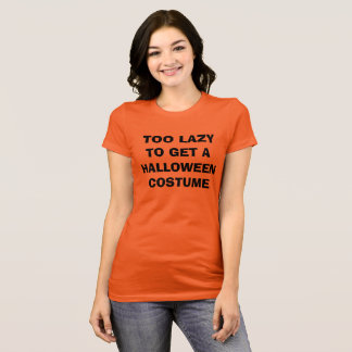 Too Lazy To Get a Halloween Costume Womens Tshirt