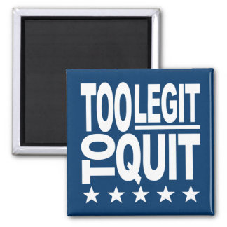 Too Legit To Quit Square Magnet