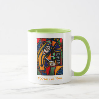 Too Little Time - Time Pieces Mug