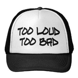 Too Loud Too Bad Cap