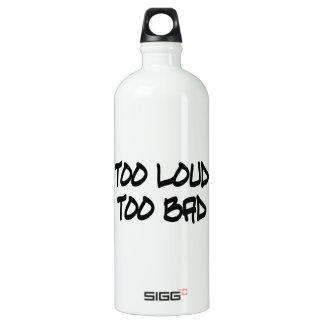 Too Loud Too Bad SIGG Traveller 1.0L Water Bottle