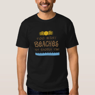 Too Many Beaches Not Enough Time T-shirt
