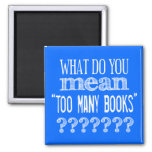 Too Many Books - available in all colours