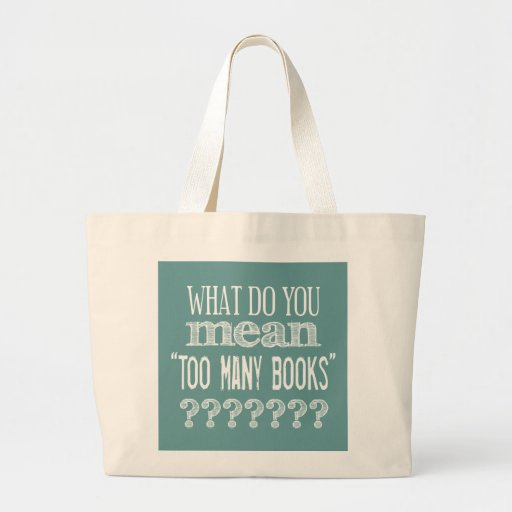 Too Many Books - available in all colours Canvas Bag
