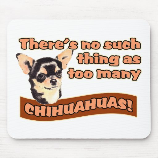"""Too Many Chihuahuas"" Mouse Pads"