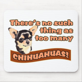 Too Many Chihuahuas Mouse Pads