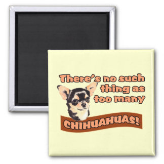"""Too Many Chihuahuas"" Square Magnet"