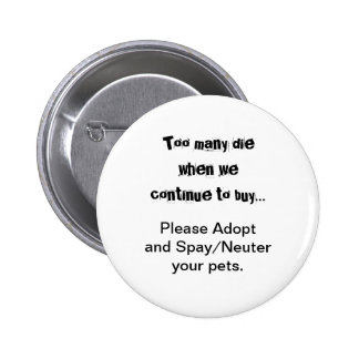 Too Many Die...Please Adopt Spay/Neuter buttons